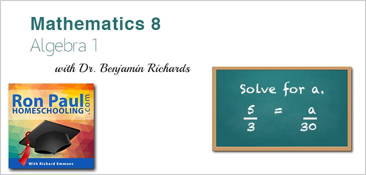 Mathematics 8: Algebra 1 of the Ron Paul Curriculum