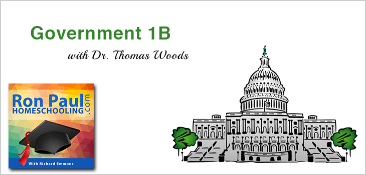 Government 1B with Dr. Thomas Woods