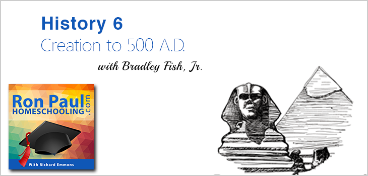 History 6: Creation to 500 A.D. with Bradley Fish