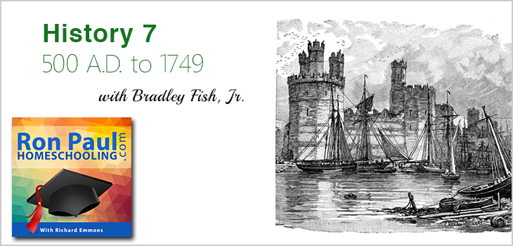 History 7: 500 A.D. to 1749 with Bradley Fish