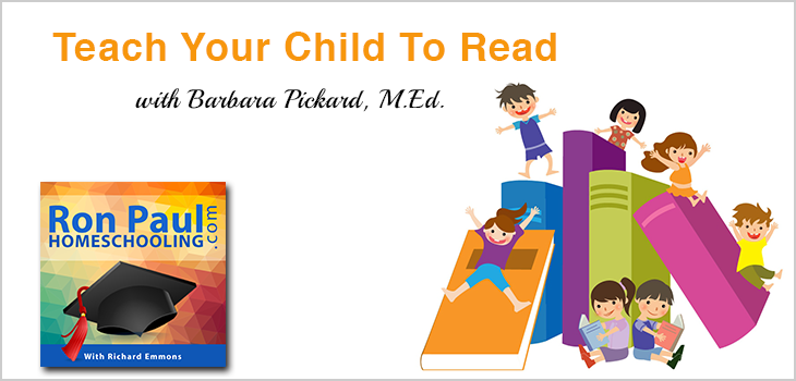 Teaching Your Child To Love Reading with Phonics, Barbara Pickard and the Ron Paul Curriculum