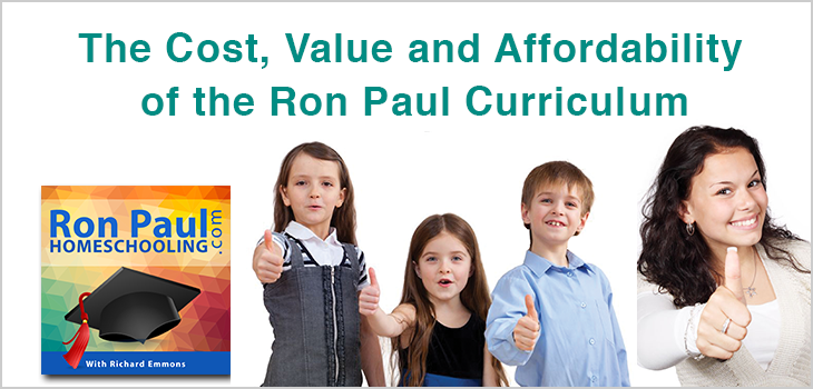 The Cost, Value and Affordability of the Ron Paul Curriculum